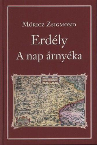 Móricz Zsigmond - Erdély - A nap árnyéka