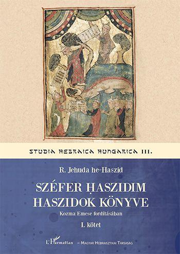 R. Jehuda he-Haszid - Széfer haszidim - Haszidok könyve I.