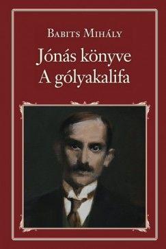 Babits Mihály - Jónás könyve - A gólyakalifa