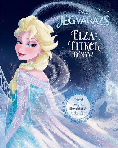 Disney - Jégvarázs - Elza: Titkok könyve