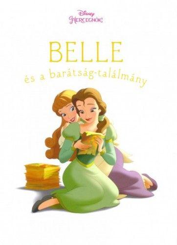 Amy Sky Koster - Belle és a barátság-találmány - Disney hercegnők