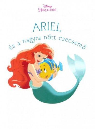Amy Sky Koster - Ariel és a nagyra nőtt csecsemő - Disney hercegnők