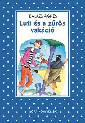 Balázs Ágnes - Lufi és a zűrös vakáció
