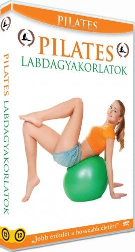 John Bay - Pilates Program: 4. Pilates Labdagyakorlatok
