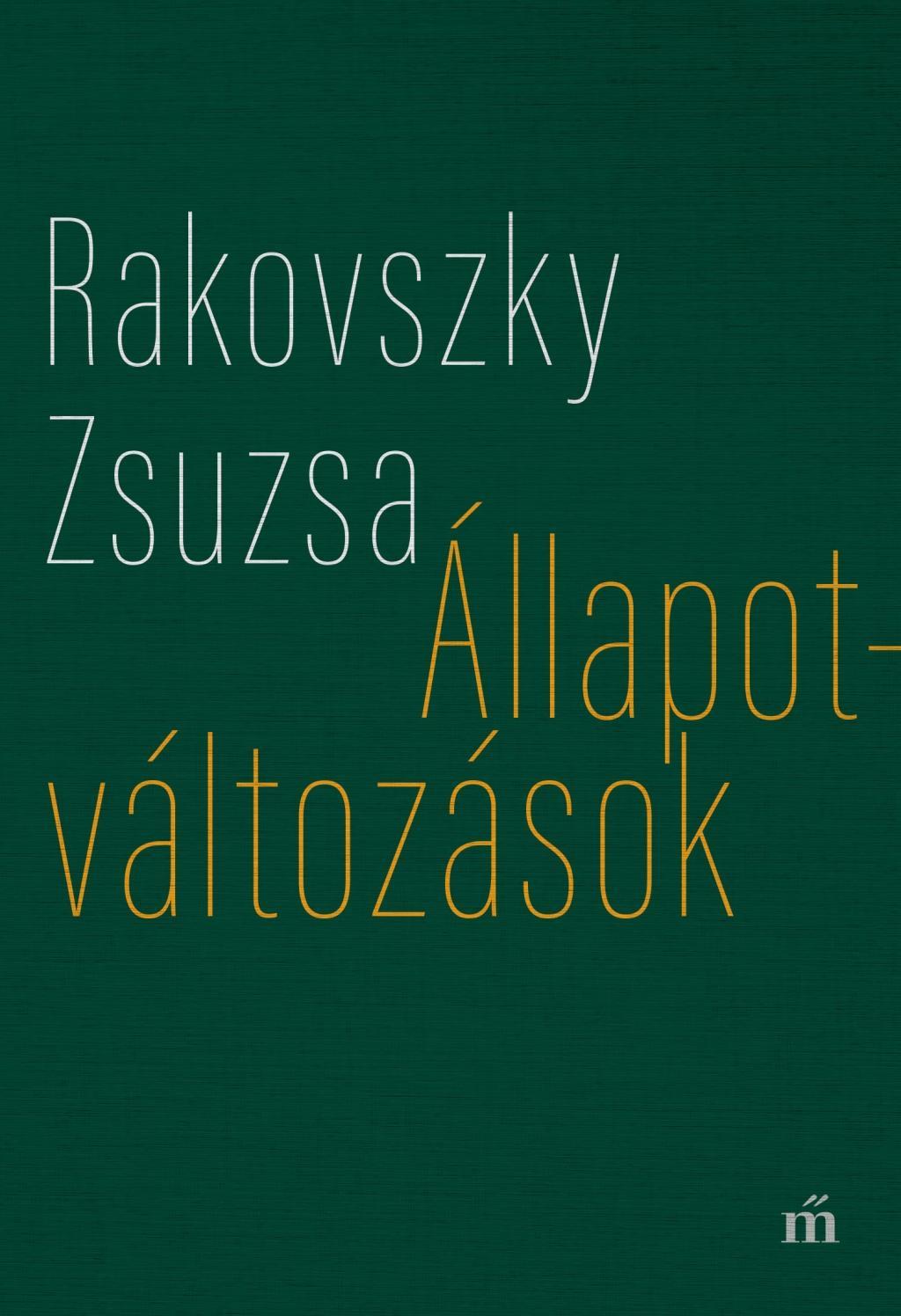 Rakovszky Zsuzsa - Állapotváltozások