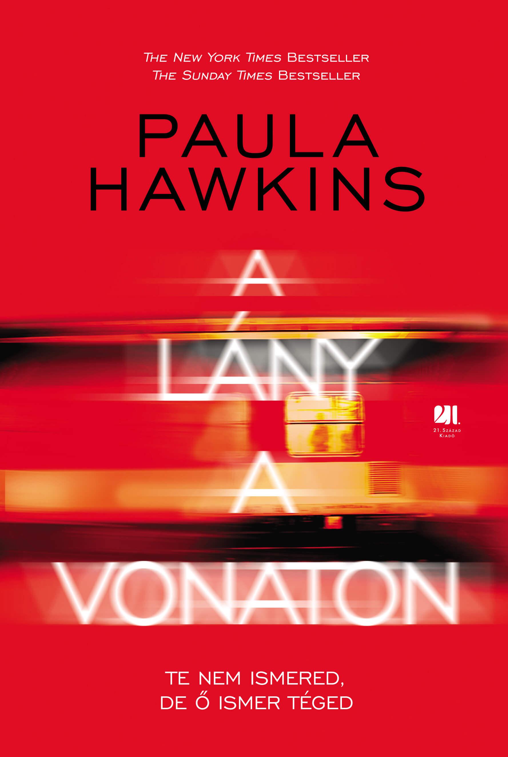 Paula Hawkins - A lány a vonaton - keménytáblás - piros borítós