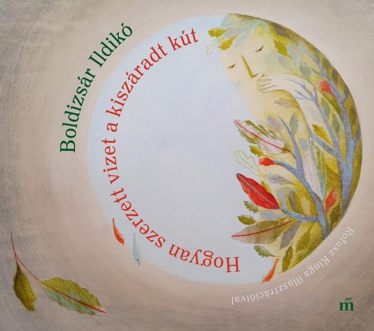 Boldizsár Ildikó - Hogyan szerzett vizet a kiszáradt kút