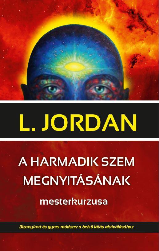 L Jordan - A harmadik szem megnyitásának mesterkurzusa