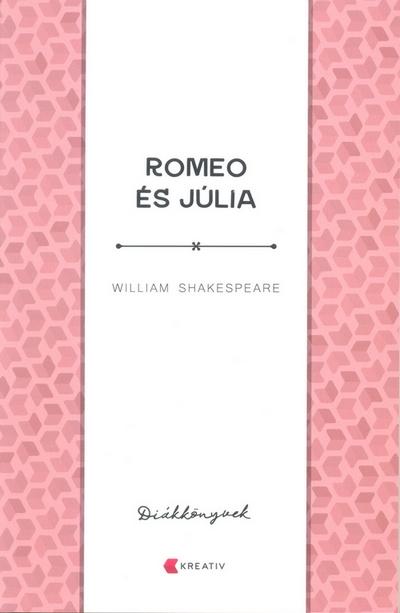 William Shakespeare - Rómeo és Júlia