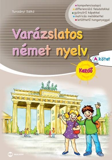 Turcsányi Ildikó - Varázslatos német nyelv – Kezdő – A kötet