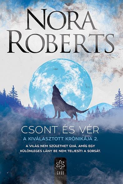 Nora Roberts - Csont és vér - A Kiválasztott Krónikája 2.