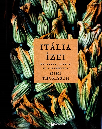 Mimi Thorisson - Itália ízei