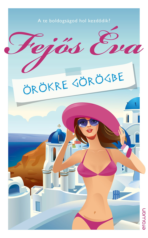 Fejős Éva - Örökre Görögbe