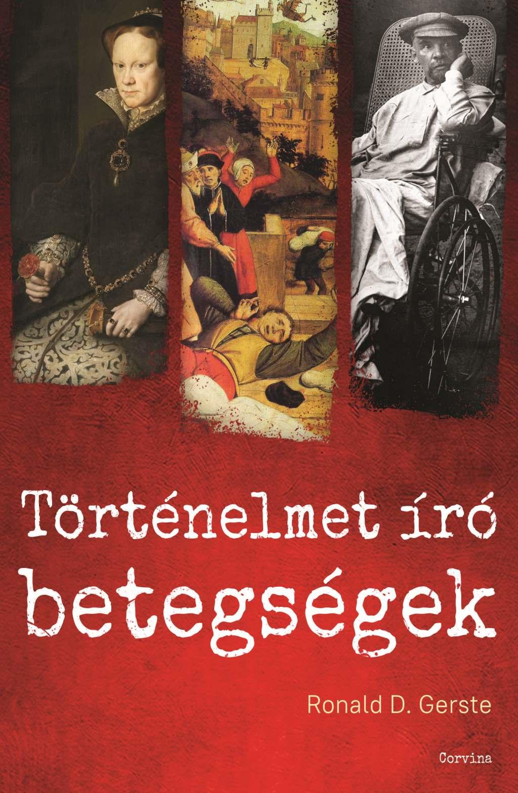 Ronald D. Gerste - Történelmet író betegségek
