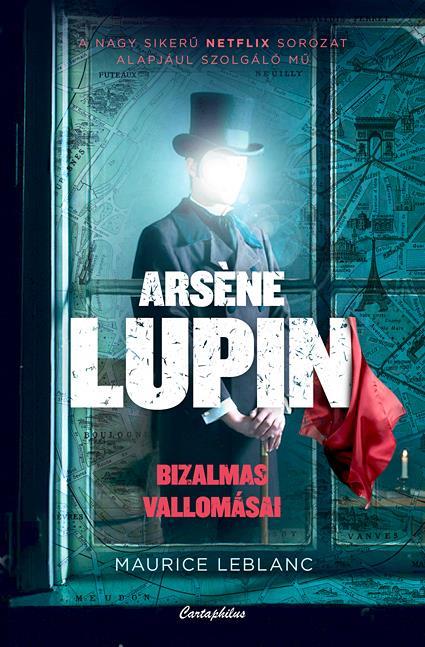 Maurice Leblanc - Arsene Lupin bizalmas vallomásai