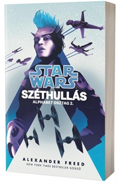 Alexander Freed - Star Wars: Széthullás - Alphabet osztag 2.