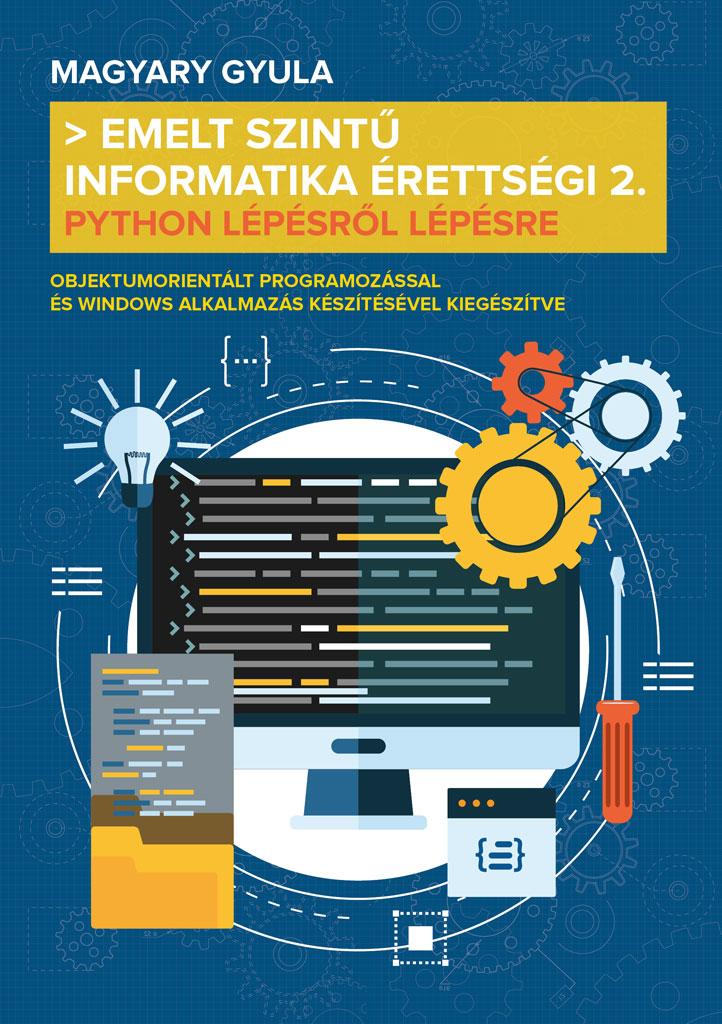 Magyary Gyula - Emelt szintű informatika érettségi 2.