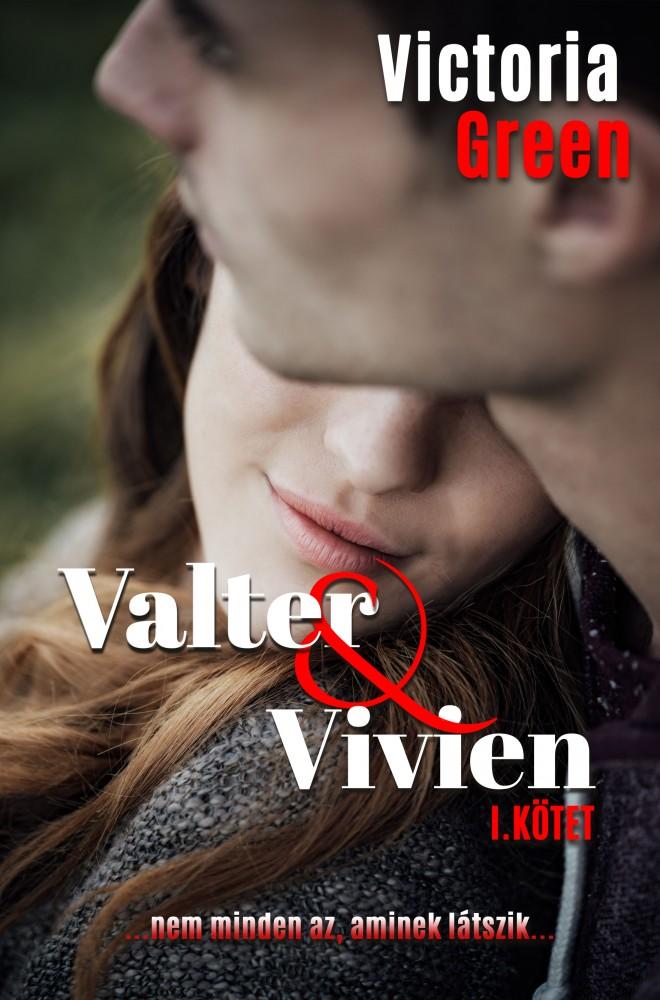 Victoria Green - Valter & Vivien I. kötet
