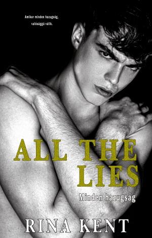 Rina Kent - All The Lies - Minden hazugság
