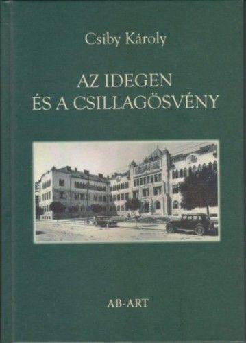 Csiby Károly - Az idegen és a csillagösvény
