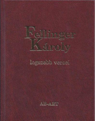 Fellinger Károly - Fellinger Károly legszebb versei