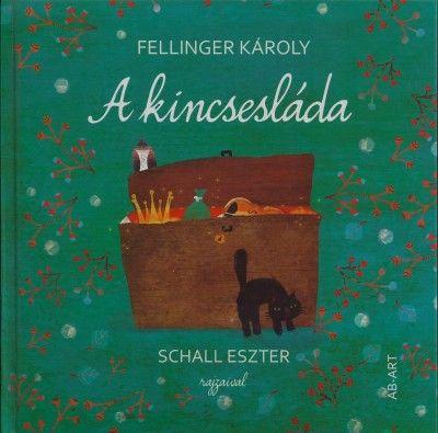 Fellinger Károly - Kincsesláda