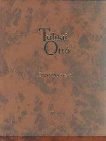 Tolnai Ottó - Tolnai Ottó legszebb versei