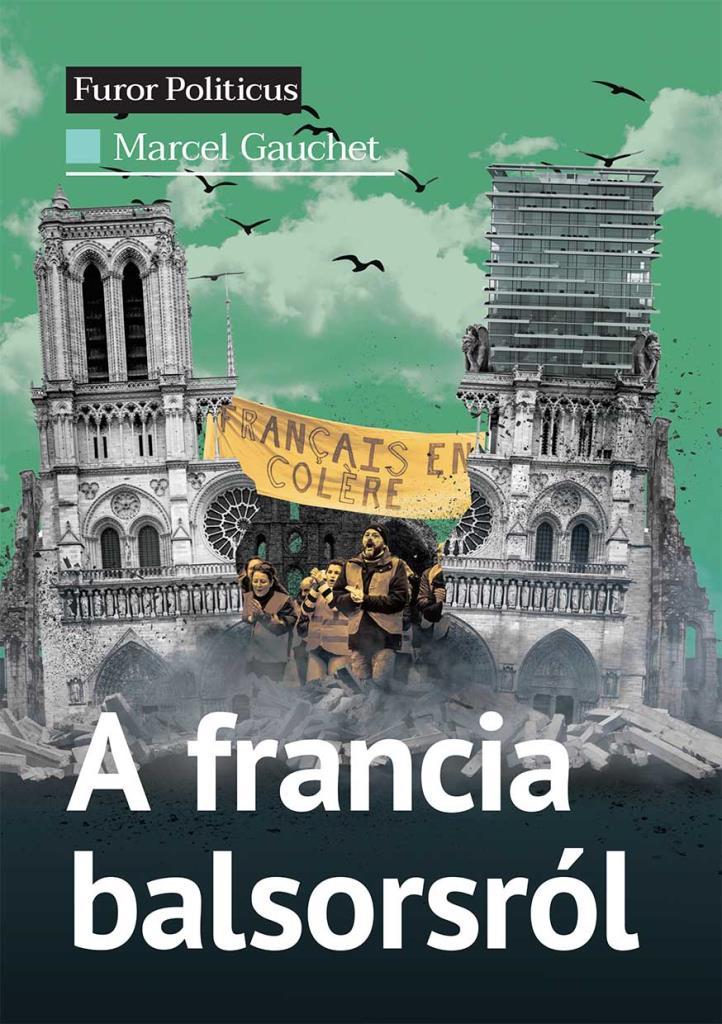 Marcel Gauchet - A francia balsorsról