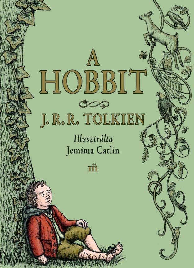 J. R. R. Tolkien - A hobbit / Jemima Catlin illusztrációival