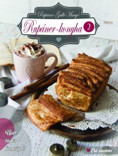 Rupáner-Gallé Margó - Rupáner-konyha 2. - Újabb bögrés finomságok!