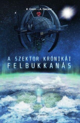 K. Grein - A Szektor krónikái - Felbukkanás