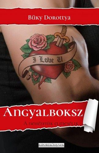 Büky Dorottya - Angyalboksz - Nehézfiúk a börtönéletről