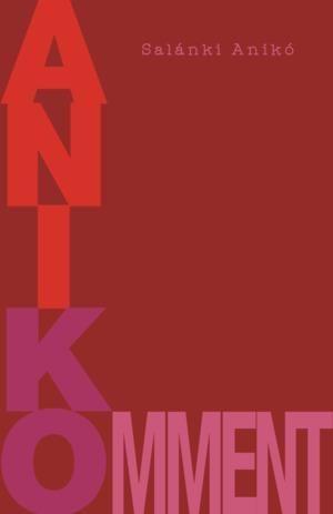 Salánki Anikó - Anikomment