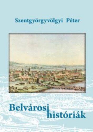 Szentgyörgyvölgyi Péter - Belvárosi históriák