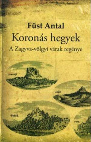 Füst Antal - Koronás hegyek