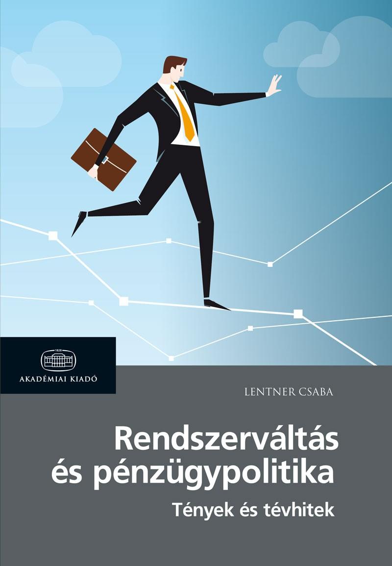 Lentner Csaba - Rendszerváltás és pénzügypolitika