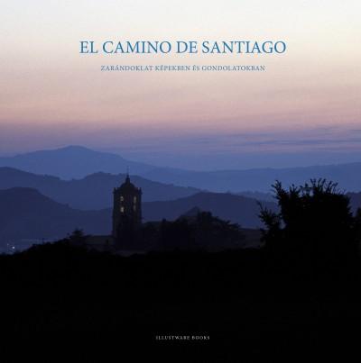 Varga Lóránt - El Camino de Santiago - Zarándoklat képekben és gondolatokban