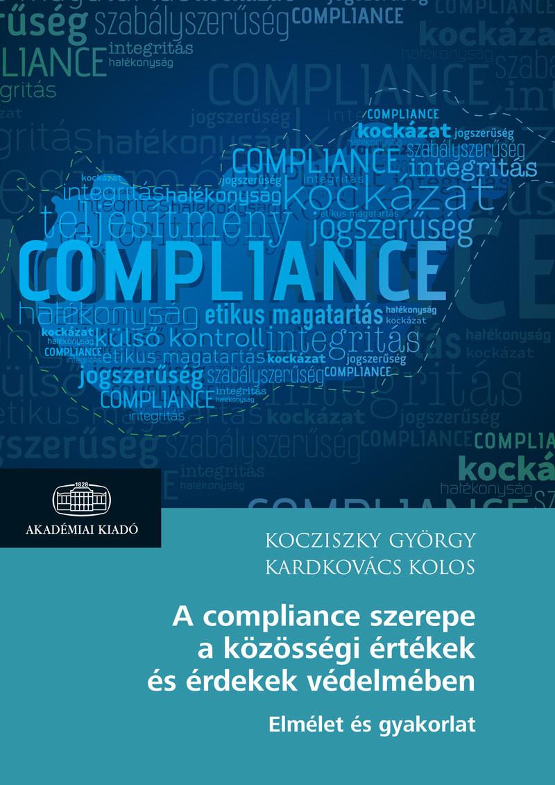 Kardkovács Kolos - A compliance szerepe a közösségi értékek és érdekek védelmében