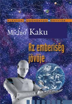 Michio Kaku - Az emberiség jövője