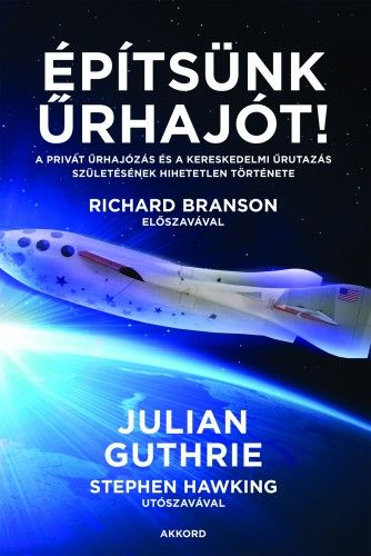 Julian Guthrie - Építsünk űrhajót!