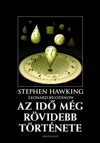 Stephen W. Hawking - Az idő még rövidebb története