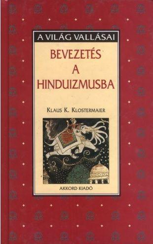 Klaus K. Klostermaier - Bevezetés a hinduizmusba