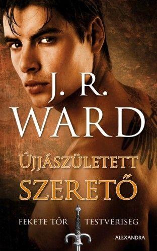 J. R. Ward - Újjászületett szerető