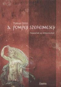 Tolnai Ottó - A pompeji szerelmesek
