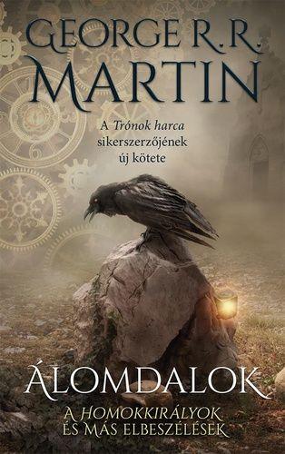 George R. R. Martin - Álomdalok