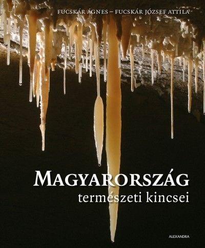 Fucskár Ágnes - Magyarország természeti kincsei