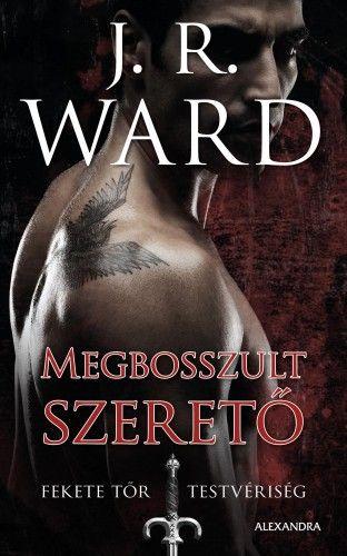 J. R. Ward - Megbosszult Szerető