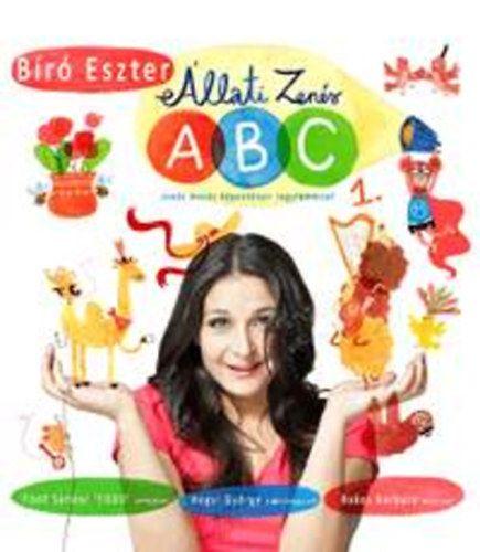 Bíró Eszter - Állati Zenés ABC 1. (CD melléklettel) - Zenés mesés képeskönyv nagylemezzel