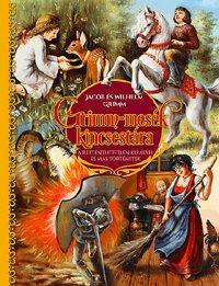 Wilhelm Carl Grimm  - Jacob Grimm - Grimm-mesék kincsestára - A rettenthetetlen királyfi és más történetek