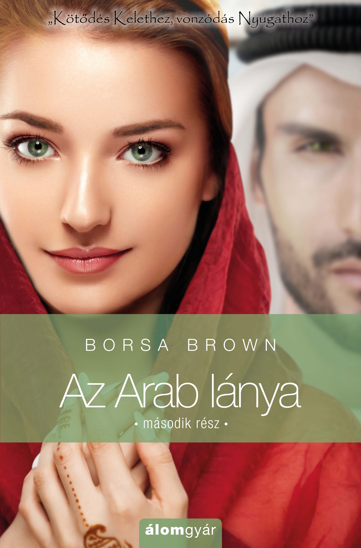 Borsa Brown - Az Arab lánya – második rész (Arab 4.)